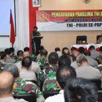 Panglima TNI : Jaga Sinergitas Prajurit TNI dan Polri di Lapangan