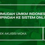 Gojek Akuisisi Moka untuk Mempercepat Digitalisasi Usaha Mikro Kecil Menengah (UMKM) di Indonesia