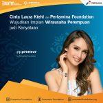 Cinta Laura Kiehl dan Pertamina Foundation Wujudkan Impian Wirausaha Perempuan Jadi Kenyataan